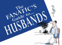 The Fanatic's Guide to... Husbands