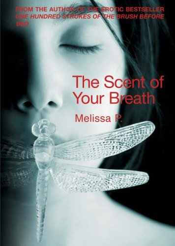 The Scent of Your Breath - Melissa P. - Erotic Book