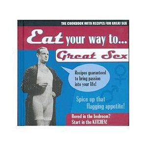 Eat Your Way To Great Sex - Book