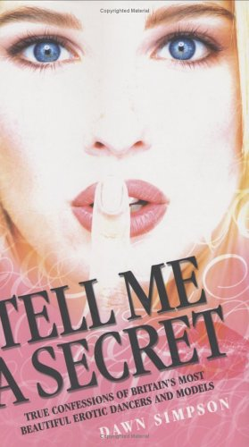 Tell Me A Secret - Dawn Simpson - Erotic Confessions